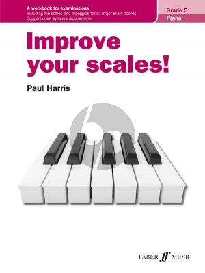Harris Improve your Scales Piano Grade 5 (A Workbook for Examinations, includes all the Scales and Arpeggios for Associated Board Exams)