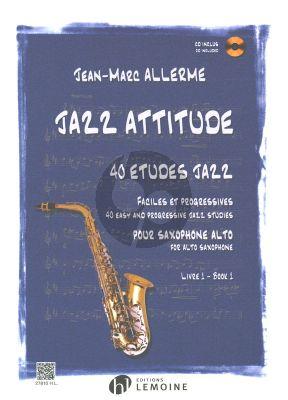 Allerme Jazz Attitude Vol.1 pour Saxophone Alto (Bk-Cd) (40 Etudes Faciles et Progressives) (Easy)