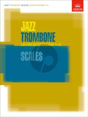Jazz Trombone Scales Grades 1 - 5