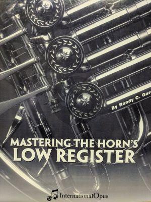 Gardner Mastering the Horn's Low Register