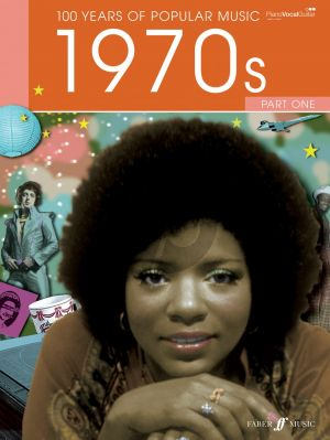 100 Years of Popular Music: The Seventies Vol.1 (Piano/Vocal/Guitar)