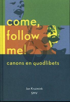 Kruimink Come Follow Me (Kanons)