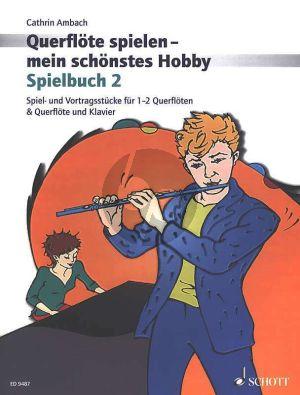 Ambach Spielbuch Vol.2 Querflote spielen mein schonstes Hobby (1 -2 Querflöten und Flöte mit Klavier)