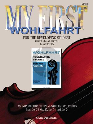 Rosen My First Wohlfahrt (for the Developing Student) (Introduction to Studies Op.38 , 45 , 54 and 74)