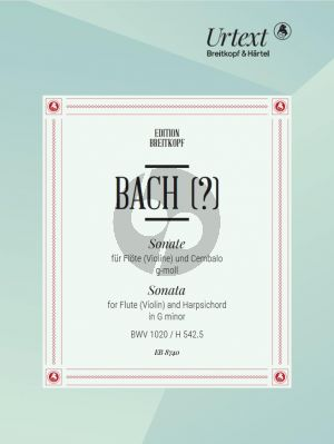 Bach Sonate g-moll BWV 1020 (H 542.5) Flote[Violine] und Cembalo[Klavier] (edited by Barthold Kuijken) (attr. to J.S.Bach)