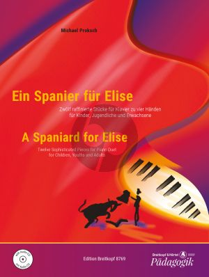 Proksch A Spaniard for Elise Piano 4 hds. (Bk-Cd) (12 Sophisticated Pieces for Children, Youths and Adults)