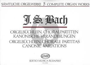 Bach Organ Works Vol. 5 Orgelbüchlein, Choral Partitas, Canonic Variations Edited by Zaszkaliczky Tamas