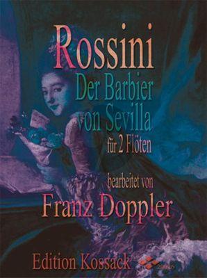 Rossini Barbier von Sevilla 2 Flöten und Klavier (Part./Stimmen) (transcr. von Franz Doppler)