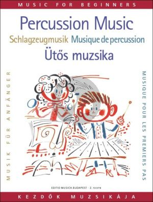 Percussion Music for Beginners (for Melodic Instruments) (selected, arranged and edited by László Zempléni)