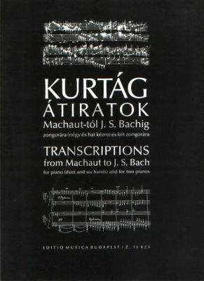 Kurtag Transcriptions from Machaut to J.S. Bach Piano 4 and 6 Hands and 2 Pianos