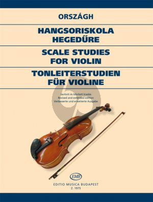 Orszagh Scale Studies Violin (Tonleiterstudien Violne) (Revised and extended edition)