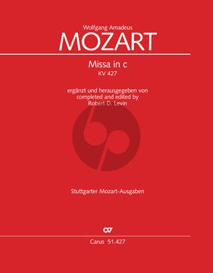 Mozart Mass c-minor KV 427 (Soli-Choir-Orch.) (Fulll Score) (Completed and Edited by Robert D.Levin)