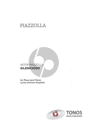Piazzolla Silencioso for Piano (opt. with voice on text Homero Exposito)