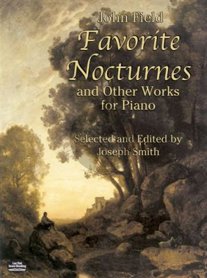 Field Favorite Nocturnes and other Works piano (selected and edited by Joseph Smith)