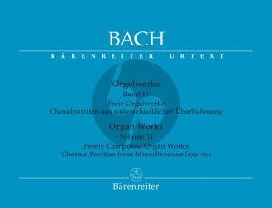 Bach Organ Works (Freely Composed Organ Works and Chorale Partitas from Miscellaneous Sources)