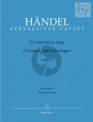O come let us sing HWV 253 (ST Soli-SATB- 2 Rec. Oboe- 2 Vi.-Bc) (Vocal Score) (engl./german.)