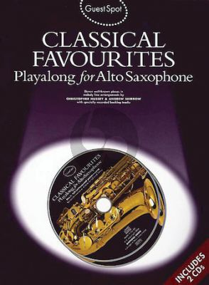 Guest Spot Classical Favourites Playalong for Alto Saxophone (Book with 2 Play-Along CD's) (arr. Christopher Hussey)