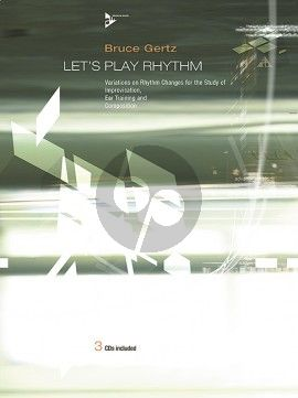 Gertz Let's Play Rhythm (Variations on Rhythm Changes for the Study of Improvisation, Ear Training and Composition) (Book with 3 CD's)