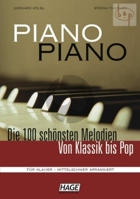 Piano Piano 100 Schonsten Melodien von Klassik bis Pop Mittelschwer