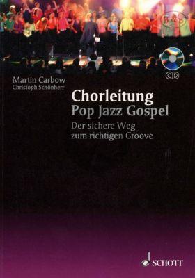 Chorleitung Pop-Jazz-Gospel (Der Sichere Weg zum richtigen Groove)