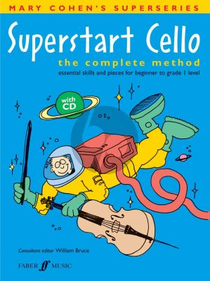 Cohen Superstart for Cello (Bk-Cd) (The Complete Method, Essential Skills and Pieces for Beginner to Grade 1 Level)