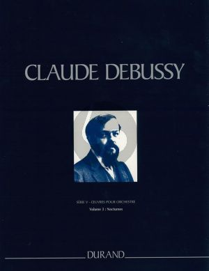 Debussy Nocturnes Mixed Choir and Orchestra Fullscore (Hardcover) (Oeuvres Complètes de Claude Debussy Serie 5 Vol.3)