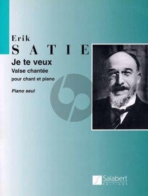 Satie Je te Veux Valse Chantee Edition pour Piano Seul