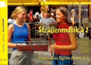 Strassenmusik a 2 Vol.2 (Klezmer-Blues-Ragtime & Latin-Folk) (2 Rec.[SS/TT/SA]) [Oboes]