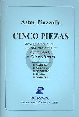 Piazzolla 5 Piezas Violin-Violoncello-Piano (arr. Reiko Clement)