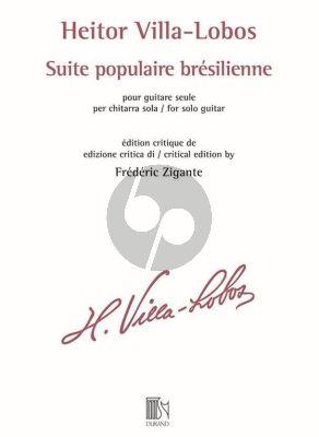 Villa-Lobos Suite Populaire Bresilienne pour Guitare (Frederic Zigante)