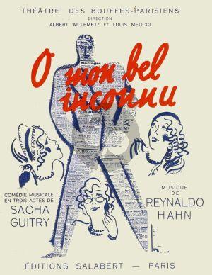 Hahn O Mon Bel Inconnu Vocal Score (Comedie Musicale en 3 Actes de Sacha Guitry)