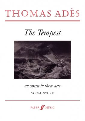 Ades The Tempest (Opera in 3 Acts) Vocal Score (2004) (revised ed.)