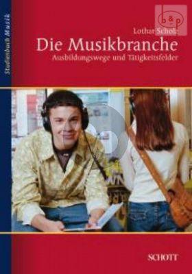 Die Musikbranche (Ausbildungswege und Tatigkeitsfelder) (Paperb.)