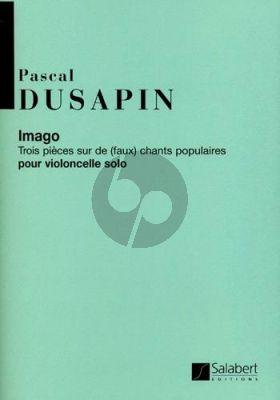 Dusapin Imago (3 Pieces sur de chants populaires) Violoncelle
