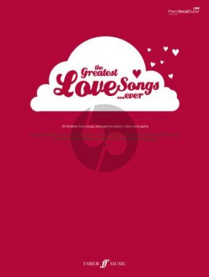 Greatest Love Songs Ever Piano-Vocal-Guitar (30 Timeless Love Songs)