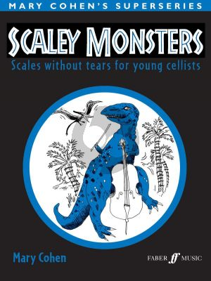 Cohen Scaley Monsters for Cello (Scales without tears for the young Cellists)