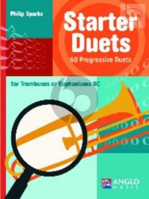 Starter Duets 60 Progressive Duets for Trombones or Euphoniums [BC])