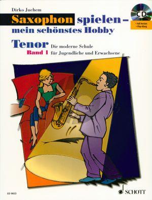 Juchem Saxophon Spielen mein schonstes Hobby Vol.1 Schule fur Tenor Saxophone Bk-Cd-DVD (Die moderne Schule für Jugendliche und Erwachsene) (german)
