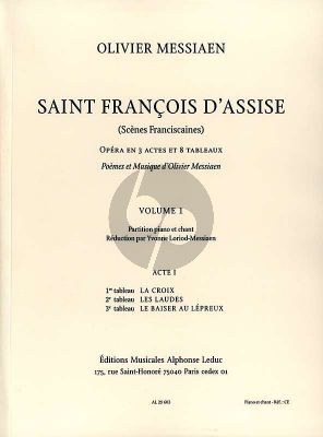 Messiaen SSaint Francois d'Assise Vol.1 Vocal Score (Acte 1 Tableau No.1 - 2 - 3) (Réduction par Yvonne Loriod-Messiaen)
