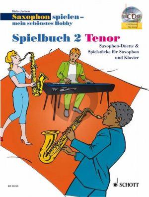 Saxophon Spielen mein schonstes Hobby Spielbuch 2 (Solos-Duets) (1 - 2 Tenor Sax.[Piano opt.)