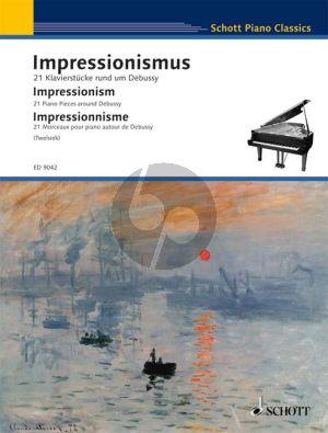 Impressionism (21 Piano Pieces around Debussy) (edited by Monica Twelsiek)