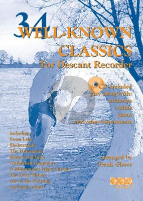 Glaser 34 Well-Known Classics (Descant Rec.) (Bk-Cd) (grade 2-3) (CD Play-Along with Orch.)