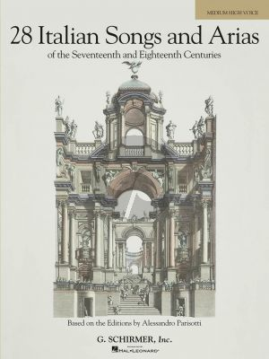 28 Italian Songs and Arias of the 17th. and 18th. Centuries Medium High (based on the editions of Parisotti) (edited by Richard Walters)