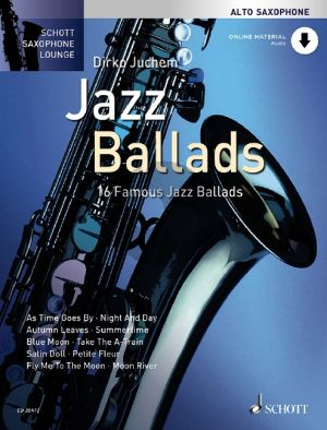 Jazz Ballads (16 Famous Jazz Ballads) Alto Saxophone and Piano (Book with Audio online) (edited by Dirko Juchem)