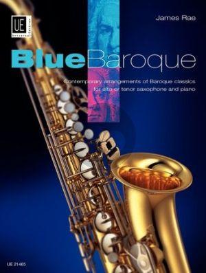 Rae Blue Baroque Alto or Tenor Saxophone and Piano (Contemporary Arrangements of Baroque Classics) (grade 3)