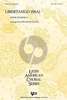 Piazzolla Libertango SSA-Piano (arr. Oscar Escalada)