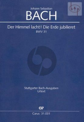Kantate BWV 31 Der Himmel lacht! Die Erde jubilieret (STB soli-SSATB-Orch.)