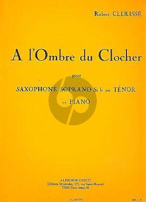 Clerisse A l'Ombre du Clocher Saxophone Soprano ou Tenor et Piano