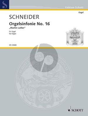 Schneider Orgelsinfonie No.16 Martin Luther