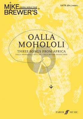 Brewer Choral World Tour Oalla Mohololi SATB (div.) (3 Songs from Africa)